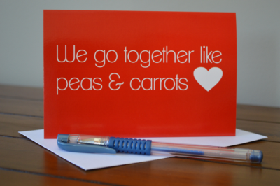 We go together like Peas & Carrots Card-greeting card, greeting, card, valentine, valentines day, love, anniversary, partner, we go together, peas, carrots