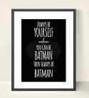 Be Batman Themed Wall Art Print-inspiration, inspirational, print, art, wall art, wall, girl, boy, batman